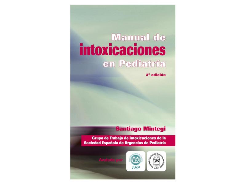 Manual de intoxicaciones en pediatría (S. Mintegi; 3a edición, 2012)