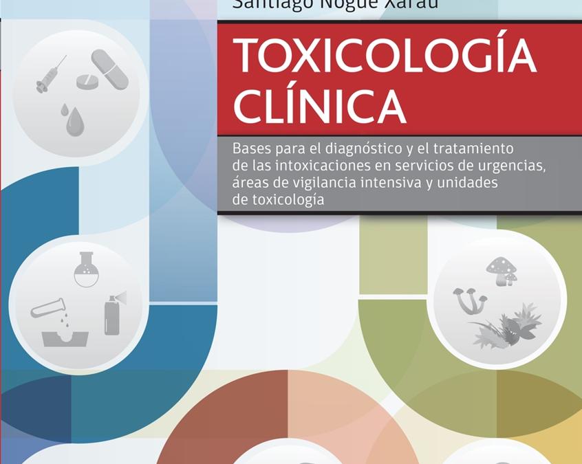 TOXICOLOGÍA CLÍNICA: Un libro de referencia para el diagnóstico y el tratamiento de las intoxicaciones