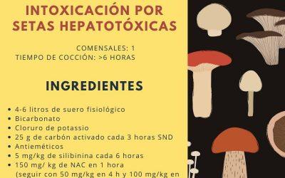 La receta del otoño… intoxicaciones por setas hepatotóxicas.